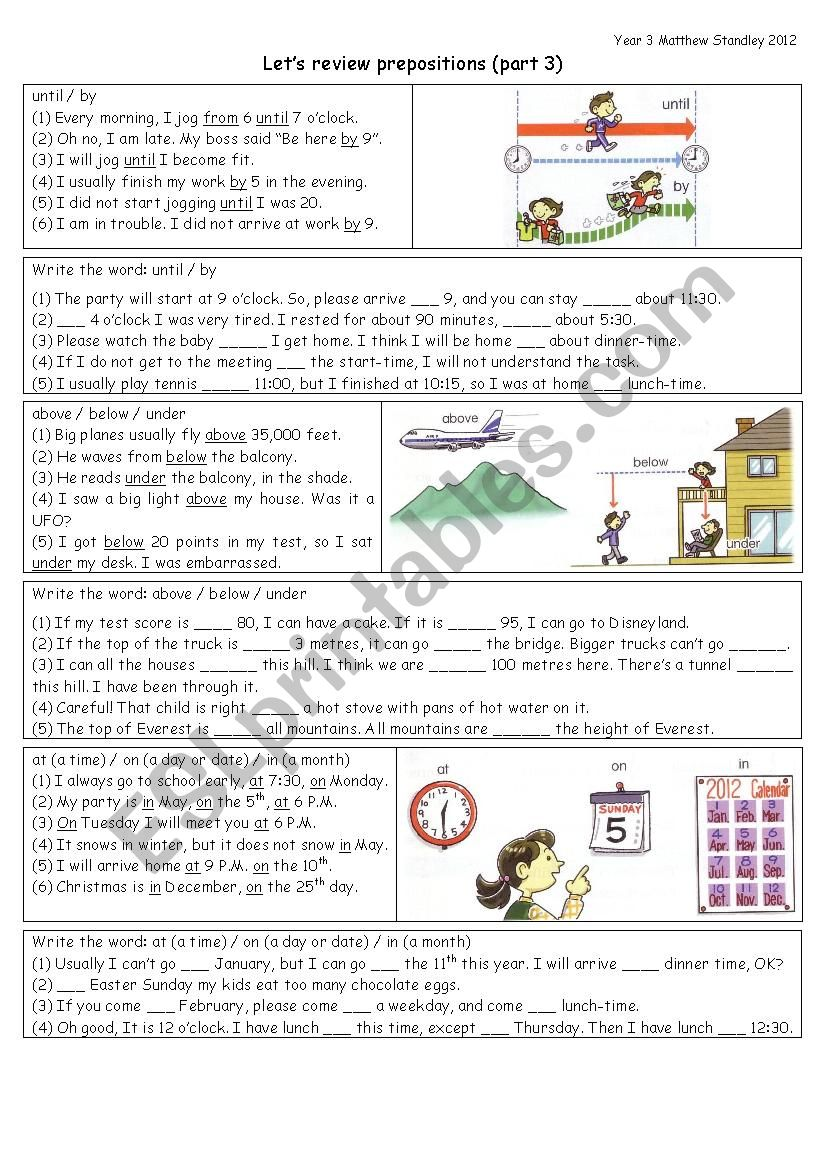PREPOSITIONS review: until, by / above, below, under / at, on, in [time] / along, across, over / into, in, out of
